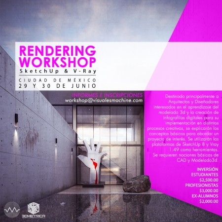 Rendering Workshop Sketchup & VRAY / Visuales Machine